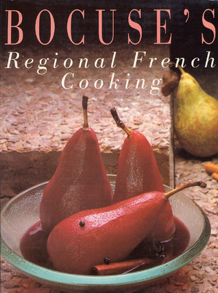 Bocuse's Regional French Cooking by Paul Bocuse