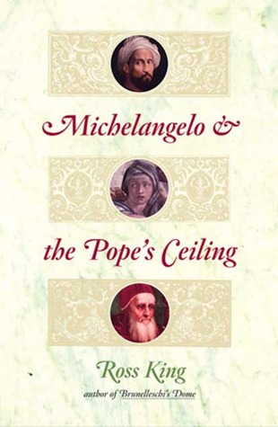 Michelangelo and the Pope's Ceiling by Ross King