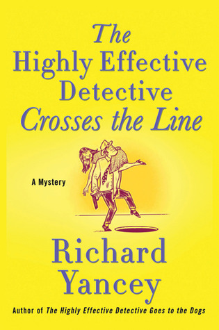 The Highly Effective Detective Crosses the Line by Rick Yancey