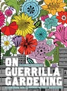 On Guerrilla Gardening by Richard Reynolds