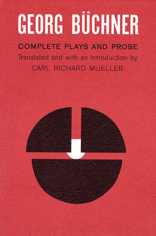 Complete Plays and Prose by Georg Büchner