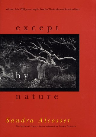 Except by Nature by Sandra Alcosser