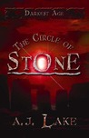 The Circle of Stone (The Darkest Age, #3)