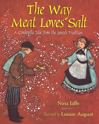 The Way Meat Loves Salt: A Cinderella Tale from the Jewish Tradition
