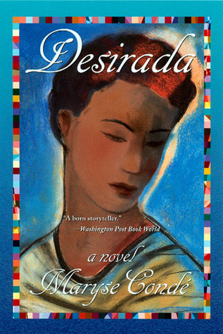 Desirada by Maryse Condé