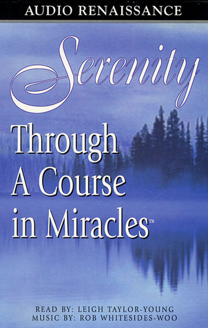 Serenity Through A Course in Miracles