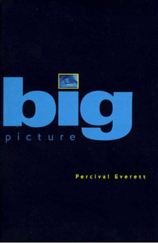 Big Picture by Percival Everett