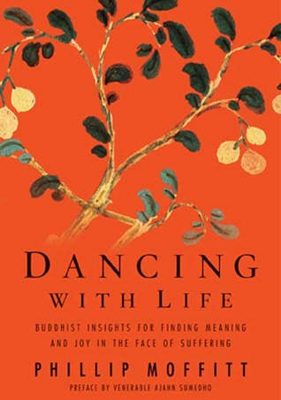 Dancing With Life by Phillip Moffitt