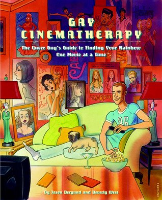 Gay Cinematherapy: The Queer Guy's Guide to Finding Your Rainbow One Movie at a Time