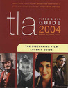 TLA Video & DVD Guide 2004: The Discerning Film Lover's Guide