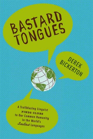 Bastard Tongues by Derek Bickerton