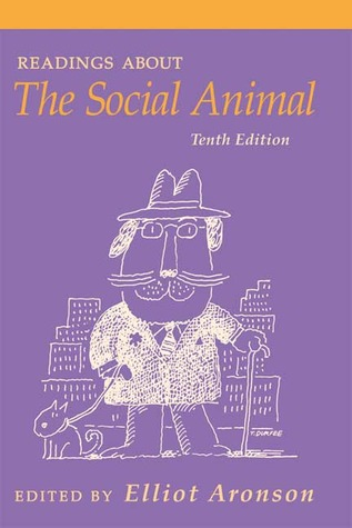 Readings About The Social Animal by Elliot Aronson
