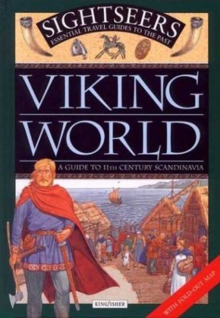 Viking World: A Guide to 11th Century Scandinavia