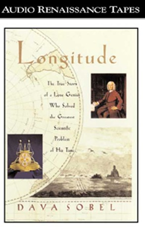Longitude: The True Story of the Lone Genius Who Solved the Greatest Scientific Problem of His Time