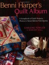 Benni Harper's Quilt Album: A Scrapbook of Quilt Projects, Photos & Never-Before-Told Stories with Pattern(s)