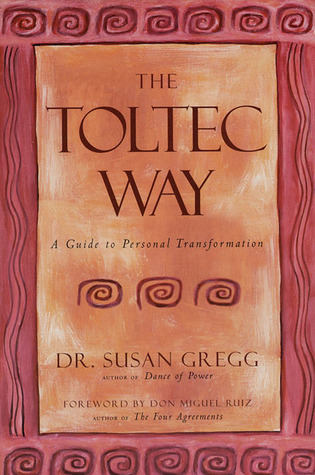 The Toltec Way: A Guide to Personal Transformation