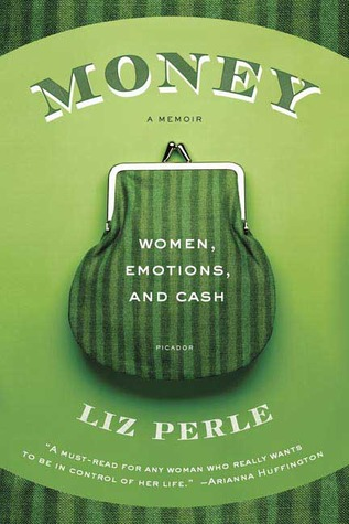Money, A Memoir by Liz Perle