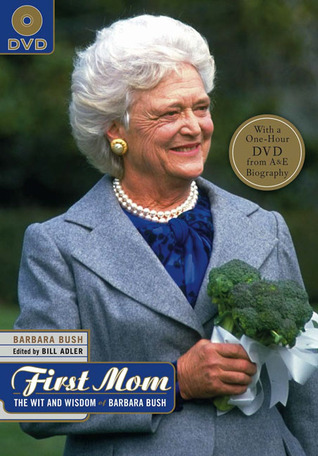 First Mom: The Wit and Wisdom of Barbara Bush
