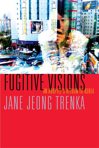 Fugitive Visions by Jane Jeong Trenka