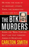 The BTK Murders: Inside the &quot;Bind Torture Kill&quot; Case that Terrified America's Heartland