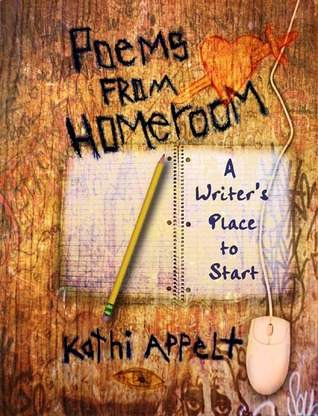 Poems from Homeroom by Kathi Appelt