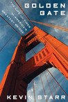 Golden Gate: The Life and Times of America's Greatest Bridge‎