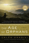 The Age of Orphans by Laleh Khadivi