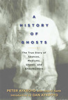 A History of Ghosts by Peter H. Aykroyd