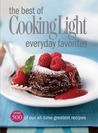 The Best of Cooking Light Everyday Favorites: Over 500 of Our All-Time Greatest Recipes
