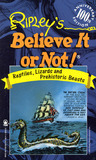 Ripley's Believe It or Not!: Reptiles, Lizards, and Prehistoric Beasts (100th Anniversary Edition)