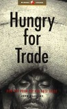 Hungry for Trade: How the Poor Pay for Free Trade (Global Issues)