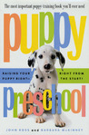Puppy Preschool: Raising Your Puppy Right---Right from the Start!