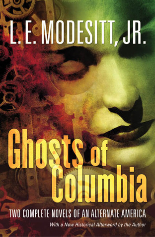 Ghosts of Columbia by L.E. Modesitt Jr.