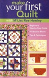 Make Your First Quilt with M'Liss Rae Hawley: Beginner's Step-By-Step Guide - Fabulous Blocks - Tips & Techniques