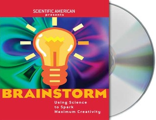 Brainstorm: Using Science to Spark Maximum Creativity