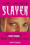 The Complete Slayer: An unoffical and unauthorised guide to every episode of Buffy the Vampire Slayer