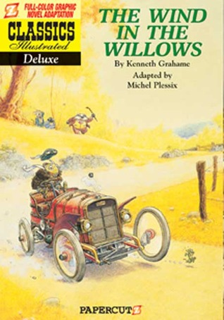Classics Illustrated Deluxe #1: The Wind in the Willows (The Wind in the Willows graphic novels)