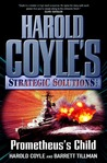 Prometheus's Child (Harold Coyle's Strategic Solutions, Inc., #2)