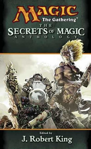 The Secrets of Magic by J. Robert King
