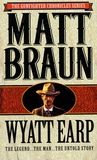 Wyatt Earp: The Legend...The Man...The Untold Story