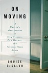 On Moving: A Writer's Meditation on New Houses, Old Haunts, and Finding Home Again