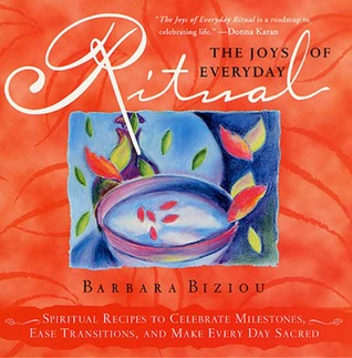 The Joys of Everyday Ritual by Barbara Biziou