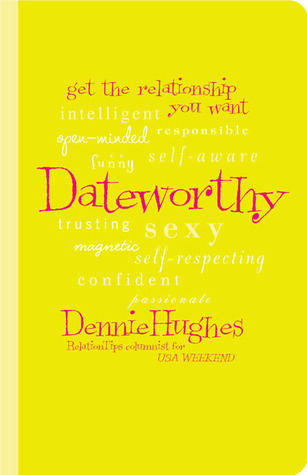 Dateworthy: Get the Relationship You Want
