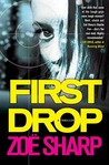 First Drop by Zoë Sharp