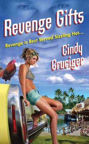 Revenge Gifts by Cindy Cruciger
