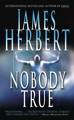 Nobody True by James Herbert
