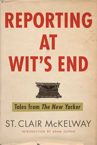 Reporting at Wit's End by St. Clair McKelway