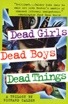 Dead Girls, Dead Boys, Dead Things