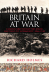 Britain at War: Famous British Battles from Hastings to Normandy, 1066-1944