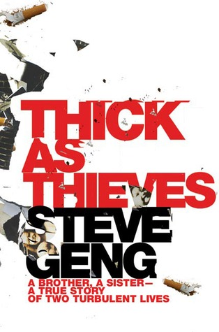 Free download Thick As Thieves: A Brother, a Sistera True Story of Two Turbulent Lives by Steve Geng PDF